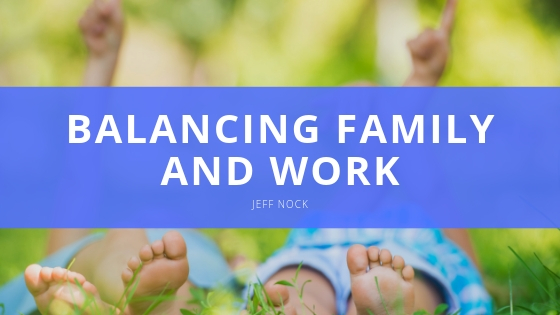 Jeff Nock - Balancing Family and Work
