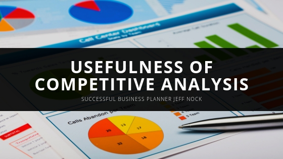 Successful Business Planner Jeff Nock Details the Usefulness of Competitive Analysis