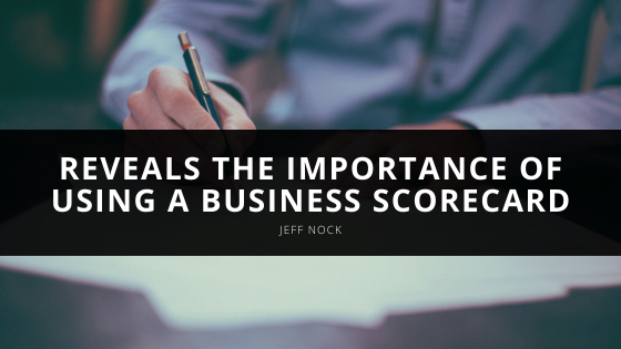 Jeff Nock Reveals the Importance of Using a Business Scorecard